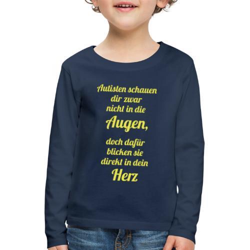 Autisten schauen in dein Herz, nicht in die Augen - Kinder Premium Langarmshirt