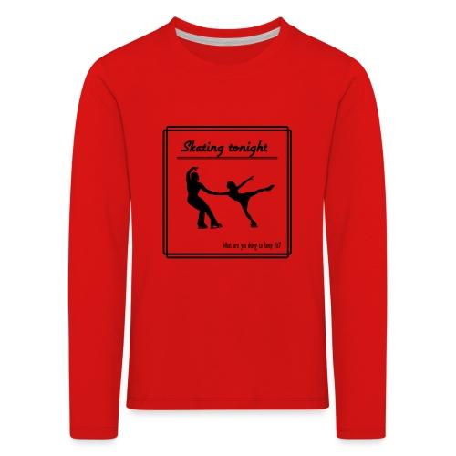Skating tonight - Lasten premium pitkähihainen t-paita