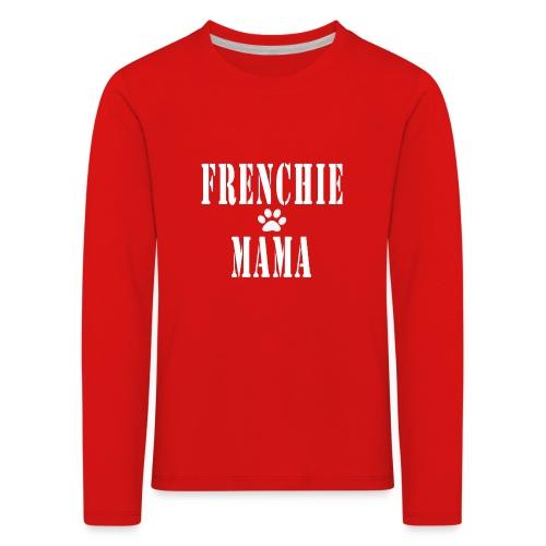 Frenchie Mama - T-shirt manches longues Premium Enfant
