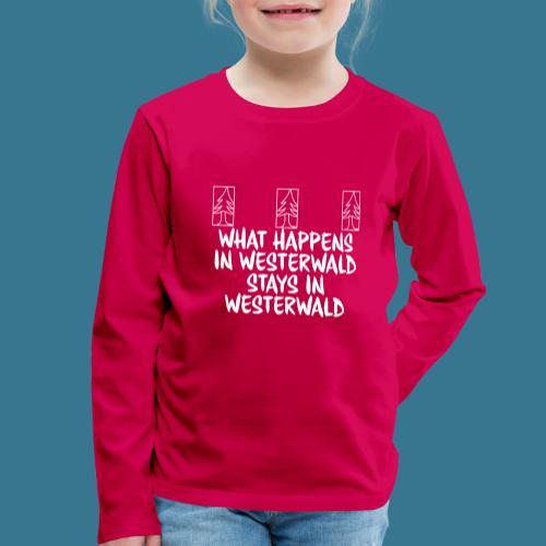 What Happens, Stays - Kinder Premium Langarmshirt