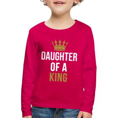Daughter of a King Vater Tochter partnerlook - Kinder Premium Langarmshirt