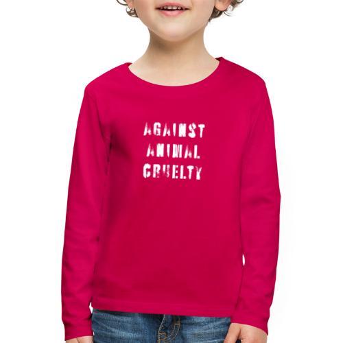Against Animal Cruelty / tegen dierenmishandeling - Kinderen Premium shirt met lange mouwen
