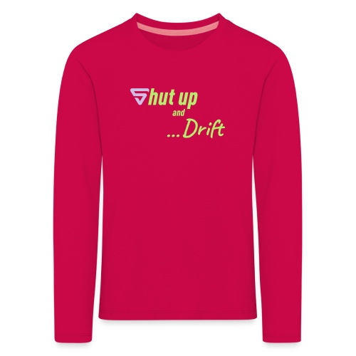 Shut up and drift ! - T-shirt manches longues Premium Enfant