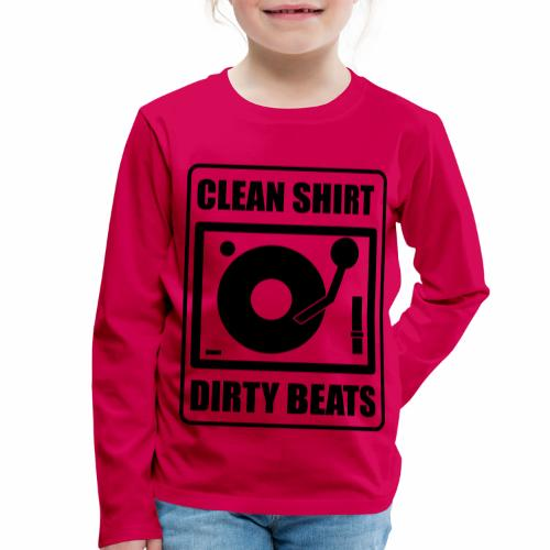 Clean Shirt Dirty Beats - Kinderen Premium shirt met lange mouwen