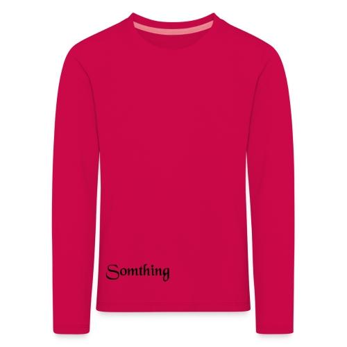 somthing - Kinderen Premium shirt met lange mouwen