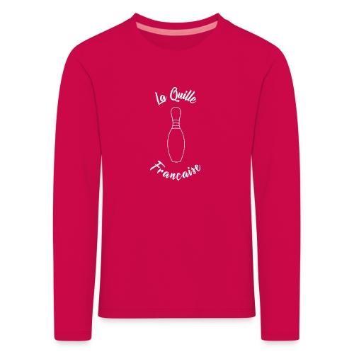 La quille Française Simple Blanche - T-shirt manches longues Premium Enfant