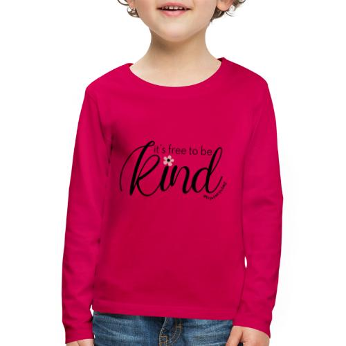 Amy's 'Free to be Kind' design (black txt) - Kids' Premium Longsleeve Shirt