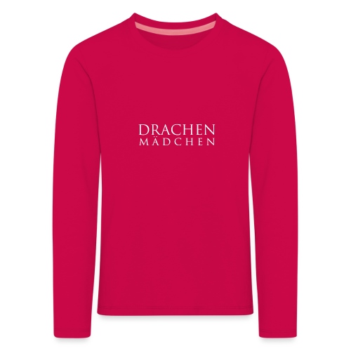 Drachenmädchen - Kinder Premium Langarmshirt