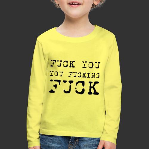 T-shirt, Fuck you... - Långärmad premium-T-shirt barn