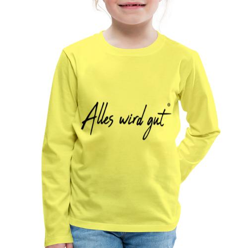 Alles wir gut - Kinder Premium Langarmshirt