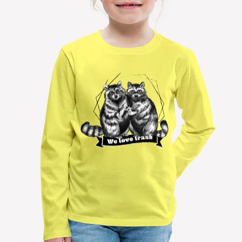 Raccoon – We love trash - Kinder Premium Langarmshirt