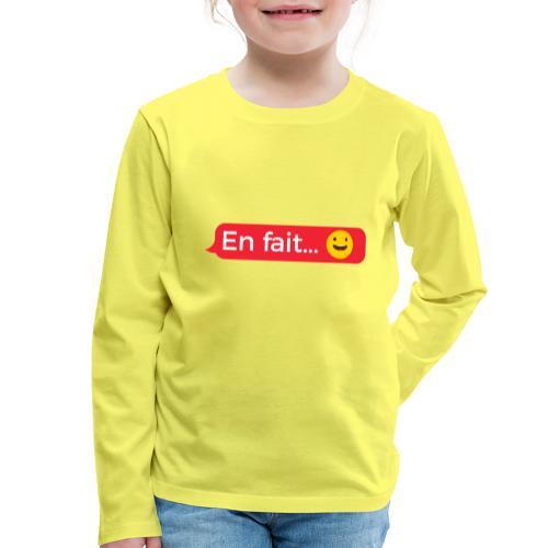 En fait - T-shirt manches longues Premium Enfant