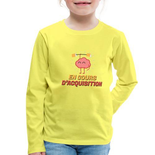 En cours d'acquisition - T-shirt manches longues Premium Enfant