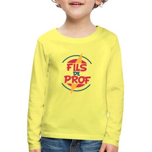 Fils de prof - T-shirt manches longues Premium Enfant