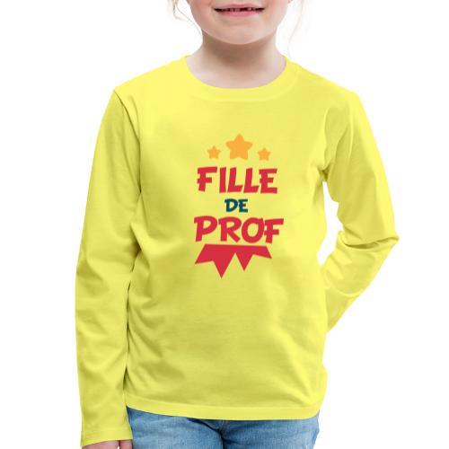 Fille de prof - T-shirt manches longues Premium Enfant