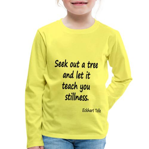 Tree for Stillness - Kids' Premium Longsleeve Shirt