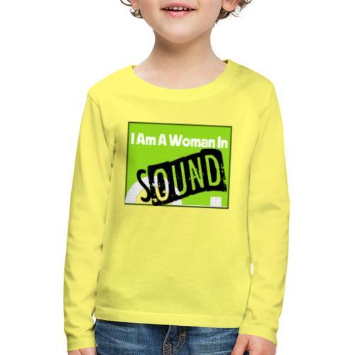 I am a woman in sound - Kids' Premium Longsleeve Shirt