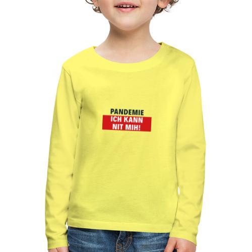 Pandemie ich kann nit mih! - Kinder Premium Langarmshirt