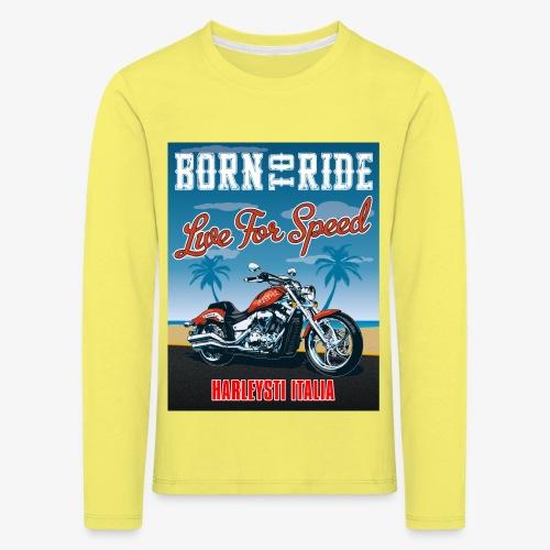 Summer 2021 - Born to ride - Maglietta Premium a manica lunga per bambini