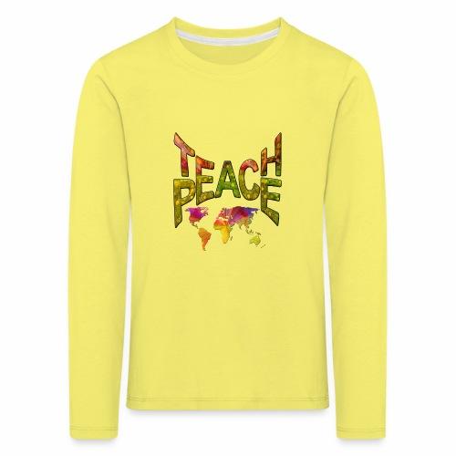 Teach Peace - Kids' Premium Longsleeve Shirt