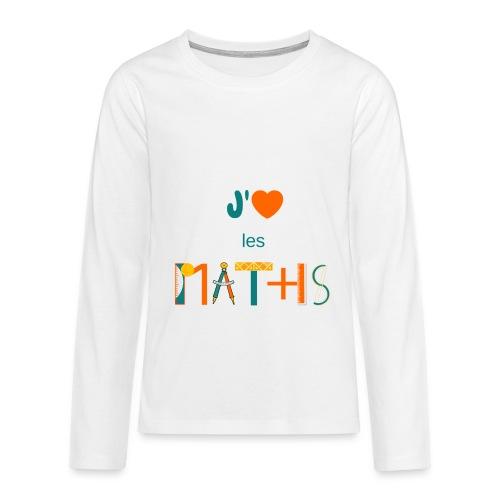 J'aime les MATHS - T-shirt manches longues Premium Ado
