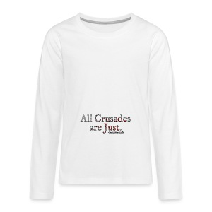 All Crusades Are Just. Alt.1 - Teenagers' Premium Longsleeve Shirt