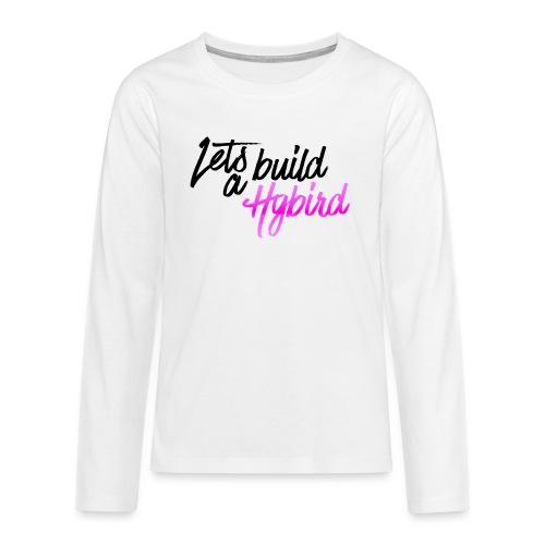 Lets Build A hybrid - Teenagers' Premium Longsleeve Shirt
