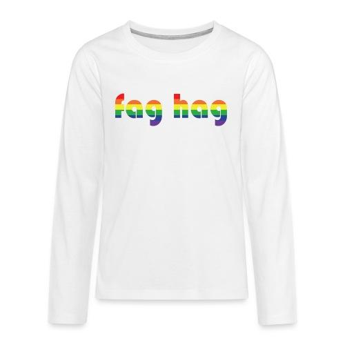 Fag Hag - Teenagers' Premium Longsleeve Shirt