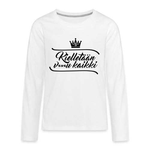 Kielletään v***u kaikki - Teinien premium pitkähihainen t-paita