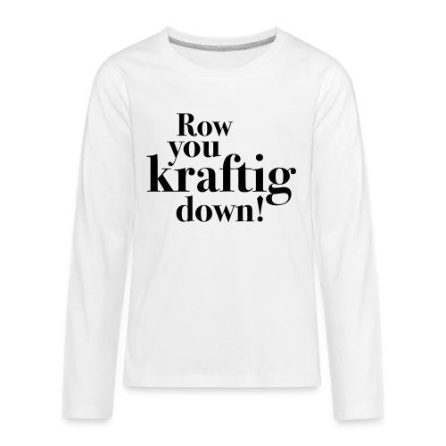 rowyoudown - Premium langermet T-skjorte for tenåringer
