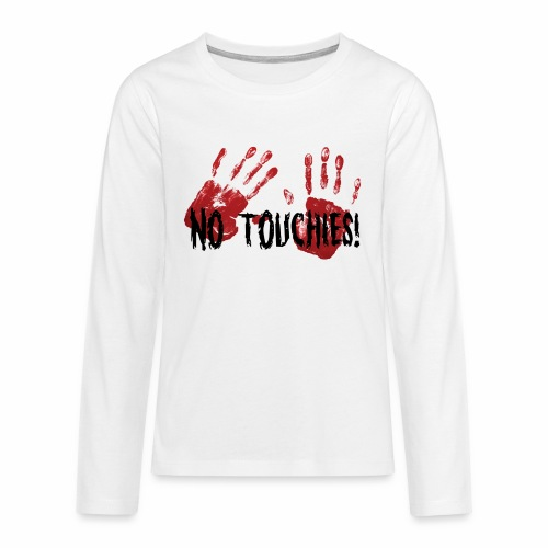 No Touchies 2 Bloody Hands Behind Black Text - Teenagers' Premium Longsleeve Shirt