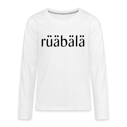 rüäbäla - Teenager Premium Langarmshirt