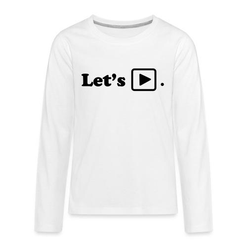 Let's play. - T-shirt manches longues Premium Ado