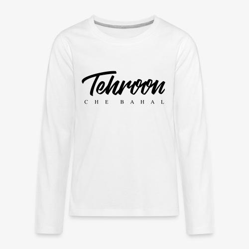 Tehroon Che Bahal - Teenager Premium Langarmshirt