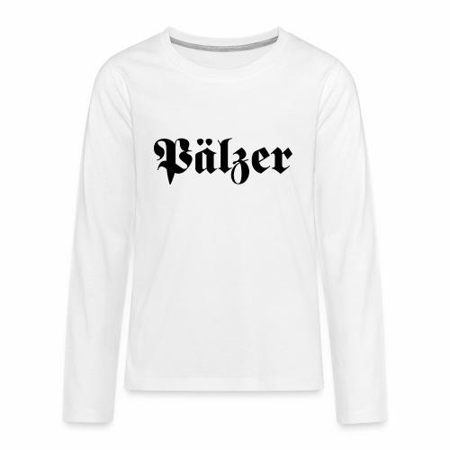 Pälzer - Teenager Premium Langarmshirt
