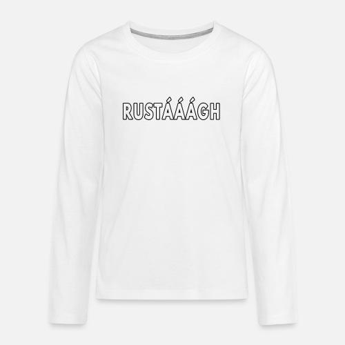Rustaaagh Blijven! - Teenager Premium shirt met lange mouwen