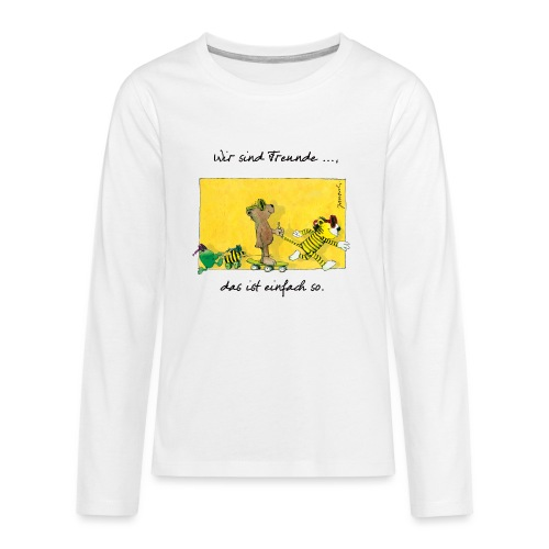 Janoschs 'Wir sind Freunde, das ist einfach so.' - Teenager Premium Langarmshirt