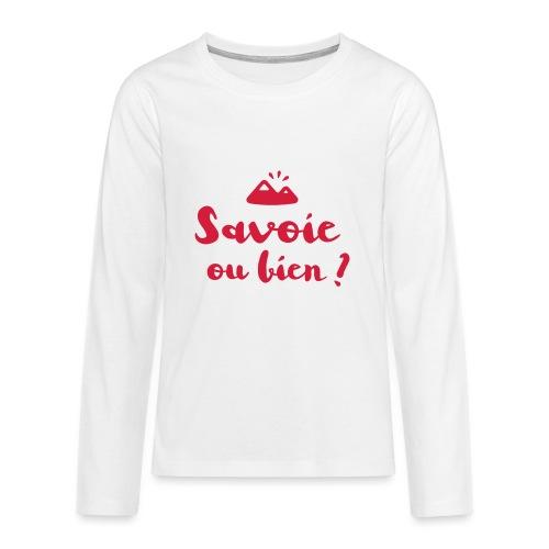 Savoie ou bien - T-shirt manches longues Premium Ado