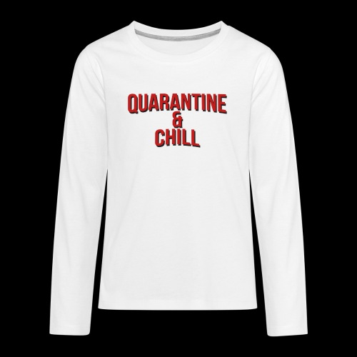 Quarantine & Chill Corona Virus COVID-19 - Teenager Premium Langarmshirt