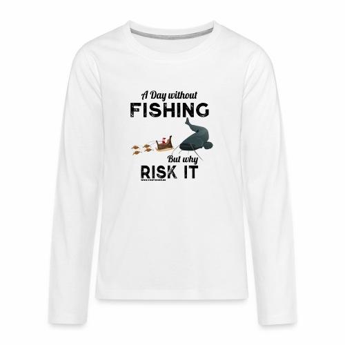 A Day Fishing Tag Angeln Weihnachten Wels Crank - Teenager Premium Langarmshirt