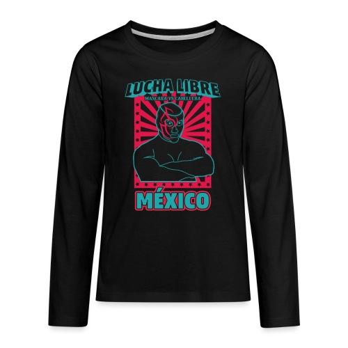 Lucha Libre Mexico 3 - Camiseta de manga larga premium adolescente