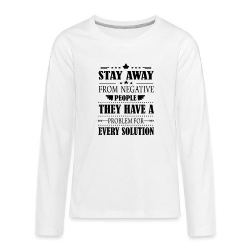 Stay away - Teinien premium pitkähihainen t-paita