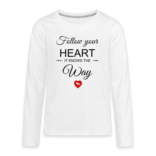 follow your heartbesser - Teenager Premium Langarmshirt