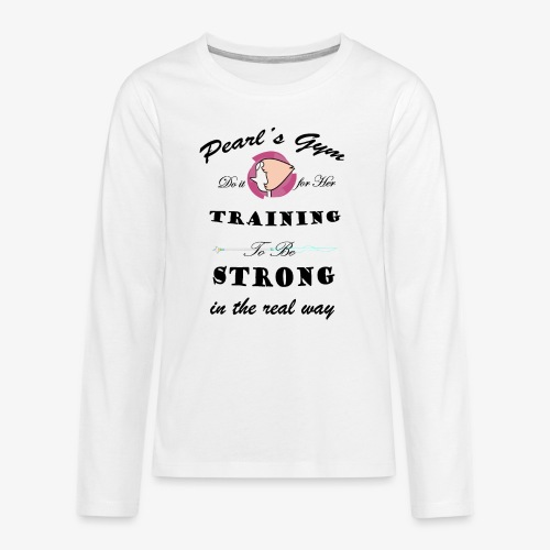 Strong in the Real Way - Maglietta Premium a manica lunga per teenager