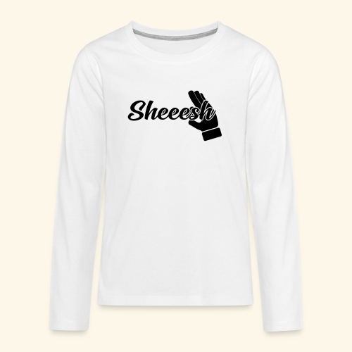 SHEEESH Yeah Cool Swag - Teenager Premium Langarmshirt