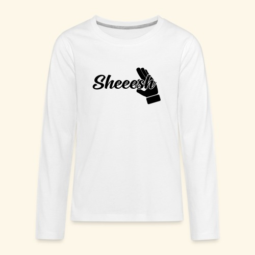 SHEEESH Yeah Cool Swag - Teenager Premium Langarmshirt