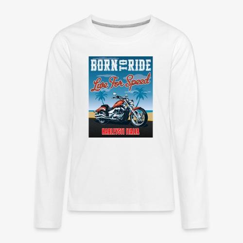 Summer 2021 - Born to ride - Maglietta Premium a manica lunga per teenager
