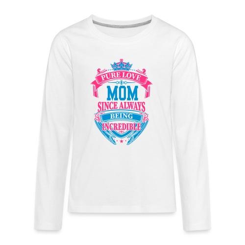 Mom Since Always Incredible - Camiseta de manga larga premium adolescente