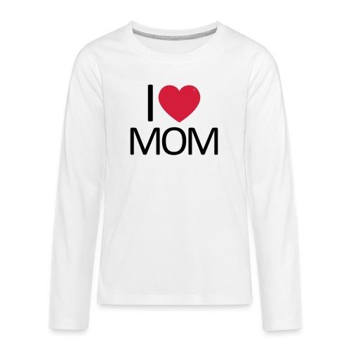 I love Mom - Teenager Premium Langarmshirt