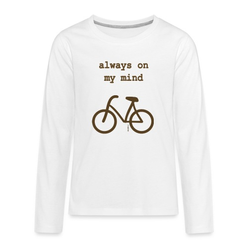 Fahrrad Always On My Mind - Teenager Premium Langarmshirt